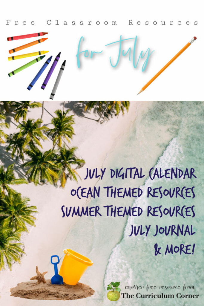 These free July resources will help you prep for a smooth July. FREE classroom resources for teachers from The Curriculum Corner.