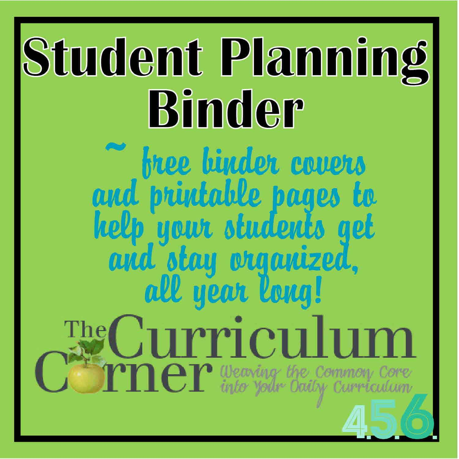 Free student planning binder from The Curriculum Corner 456