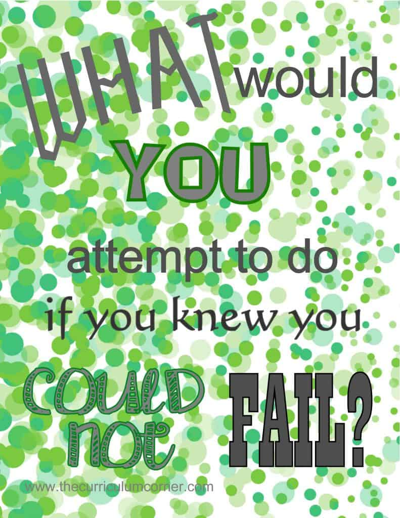 What Would You Do If You Knew You Could Not Fail printable poster FREE from The Curriculum Corner