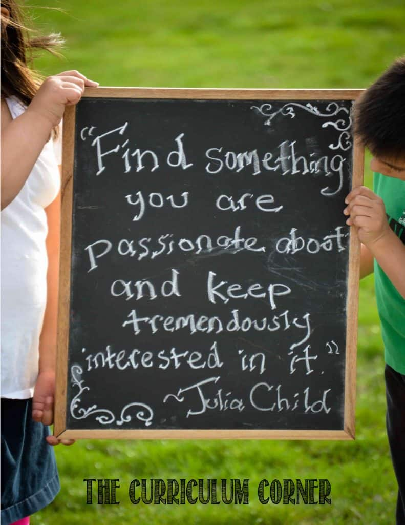 Find something you are passionate about and keep tremendously interested in it  ~ Julia Child