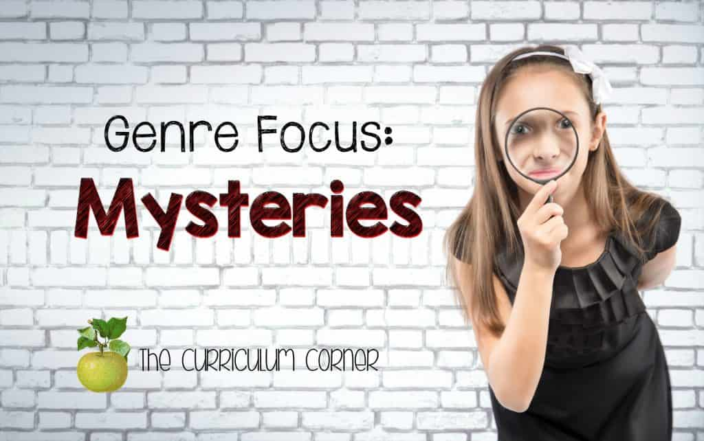 Genre Focus for Reading: Mystery - The Curriculum Corner 4-5-6