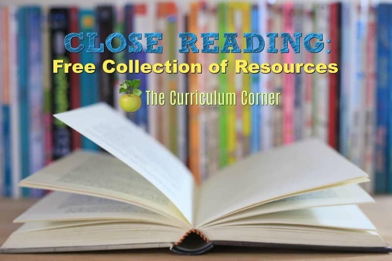 This collection of Close Reading resources is free from The Curriculum Corner. You will find that it includes mini lessons, graphic organizers & much more!