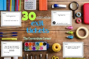 30 Editable Exit Tickets from The Curriculum Corner