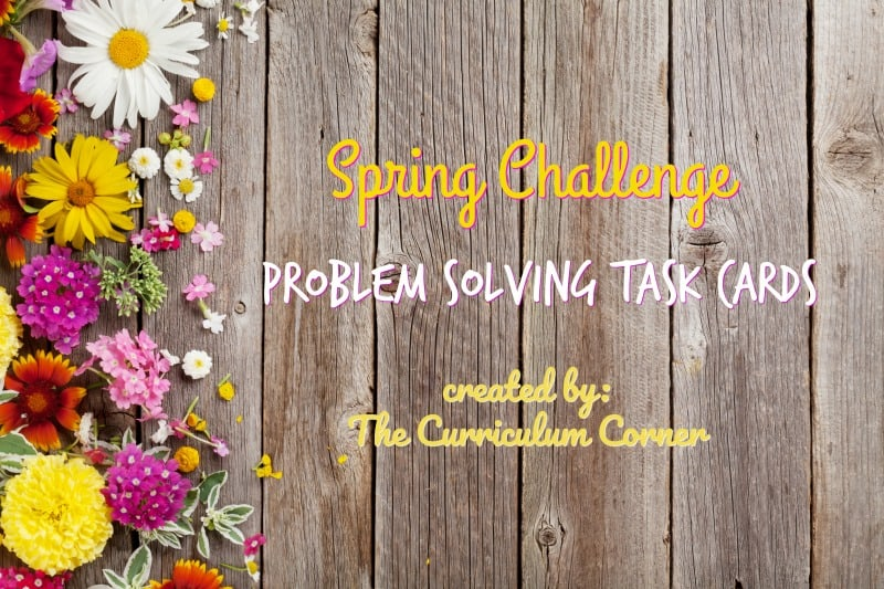 These challenging spring problem solving task cards are geared towards intermediate classrooms FREE from The Curriculum Corner.