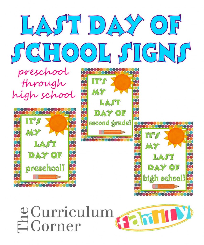 Last Day of School Signs Free from The Curriculum Corner Family